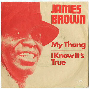 James Brown / My Thang/I Know It's True(7inch) / Polydor 1974 オランダ盤 VG+/VG+    Groovenut Records SOUL JAZZ FUNK 45 DISCO HIP HOP